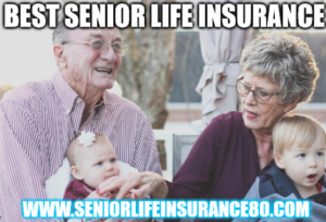 Best Senior Life Insurance Company